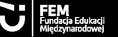 FEM Fundacja Edukacji Międzynarodowej